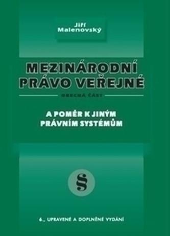 Mezinárodní právo veřejné - A poměr k jiným právním systémům, obecná část, 6. vydání