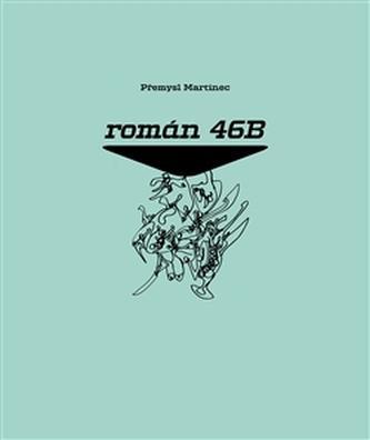 Román 46B - Přemysl Martinec