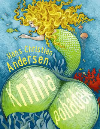Kniha pohádek - Andersen - Andersen Hans Christian