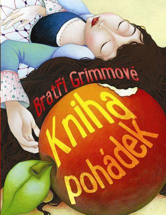 Kniha pohádek - Bratři Grimmové - Victoria Parker