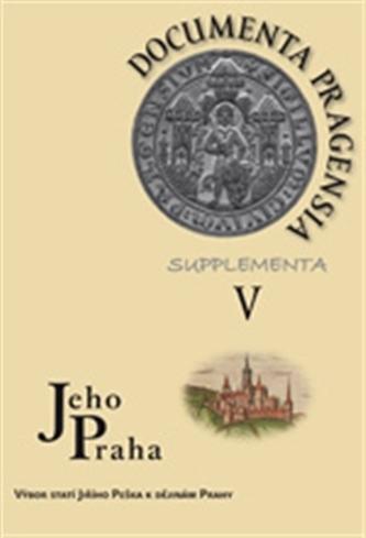 Documenta Pragensia Supplementa V.