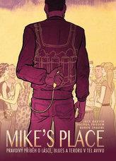 MIKE'S PLACE, Pravdivý příběh o lásce, blues a teroru v Tel Avivu - brož.