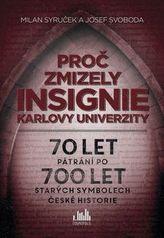 Proč zmizely insignie Karlovy Univerzity - 70 let pátrání po 700 let starých symbolech české historie