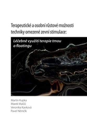 Terapeutické a osobní růstové možnosti tchniky omezené zevní stimulace: Léčebné využití Terapie tmou