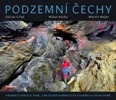 Podzemní Čechy - Dvanáct knih o tom, jak české hornictví utvářelo osud země