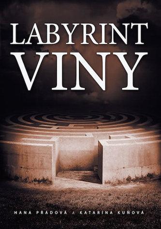 Labyrint viny - Hana Přádová