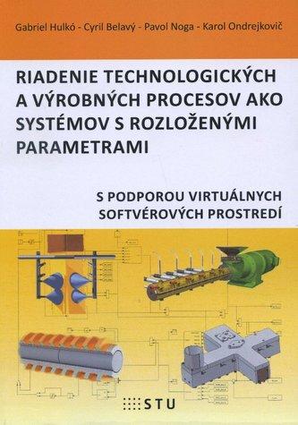 Riadenie technilogických a výrobných procesov ako systémov s rozlozenými parametrami