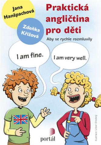 Praktická angličtina pro děti - Jana Hanšpachová