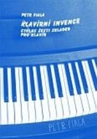 KLAVÍRNÍ INVENCE - cyklus šesti skladeb – pro klavír - Petr Fiala