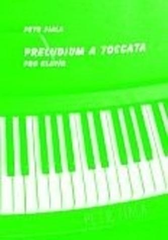 PRELUDIUM A TOCCATA – pro klavír - Petr Fiala
