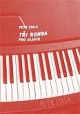 TŘI RONDA – pro klavír - Petr Fiala