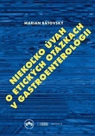 Niekoľko úvah o etických otázkach v gastroenterológii