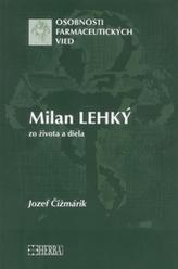 Milan Lehký - zo života a diela