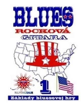 Blues Rocková Gitara -1: Základy bluesovej hry + CD 2.vydanie