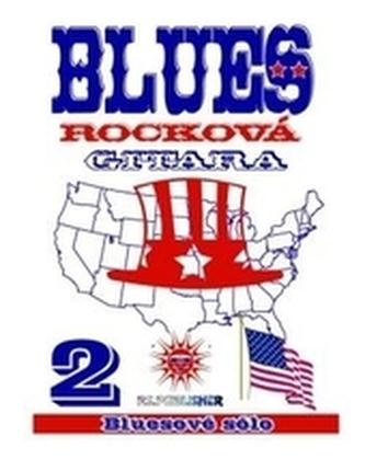 Blues Rocková Gitara -2: Bluesové sólo + CD 2.vydanie
