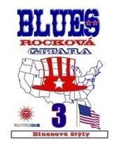 Blues Rocková Gitara -3: Bluesové štýly + CD 2.vydanie