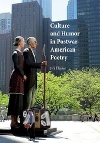 Culture and Humor in Postwar American Poetry