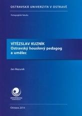 Vítězslav Kuzník Ostravský houslový pedagog a umělec