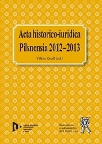 Acta historico-iuridica - Pilsnensia 2012 - 2013
