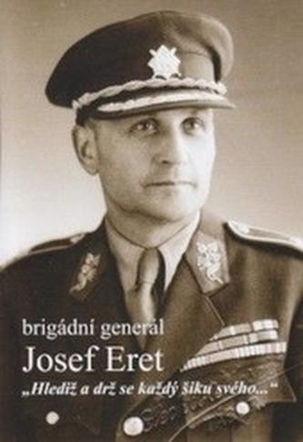 Brigádní generál Josef Eret