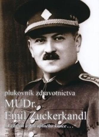 Plukovník zdravotnictva MUDr. Emil Zuckerkandl - Vaňourek, Martin