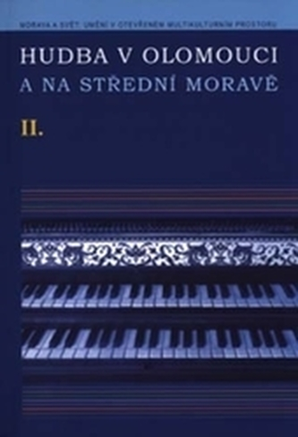Hudba v Olomouci a na střední Moravě II + DVD 2.vydání - Eva Vičarová