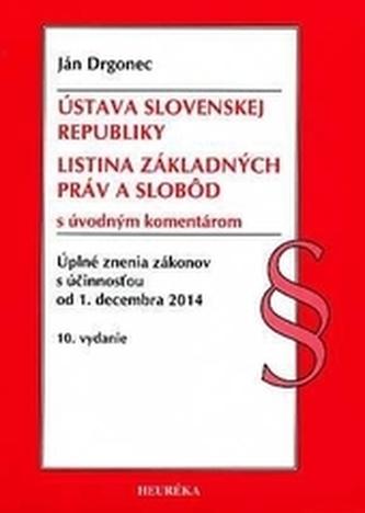 Ústava SR, Listina Základyných práv a slobôd. Úzz, od 1.12.2014. 10. vyd.