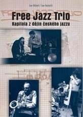 Free Jazz Trio, kapitola z dějin českého jazzu
