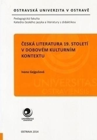 Česká literatura 19. století v dobovém kulturním kontextu + CD