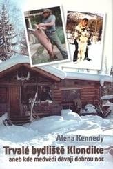 Trvalé bydliště Klondike aneb kde medvědi dávají dobrou noc