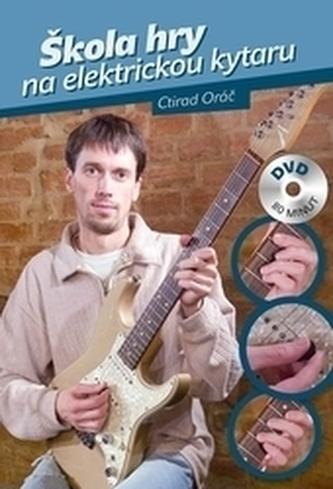 Škola hry na elektrickou kytaru + DVD - Orač, Ctidar