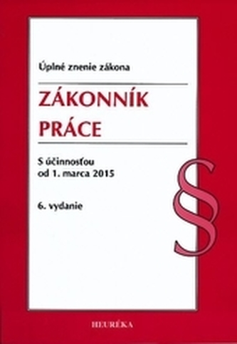 Zákonník práce s účinnosťou od 1. marca 2015