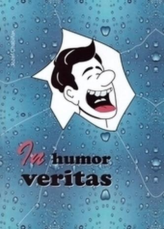 In humor veritas