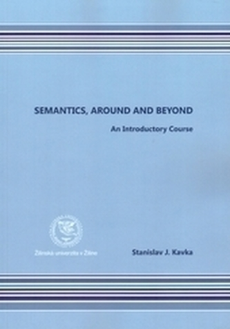 Semantics, auround and beyond An Introductory Course