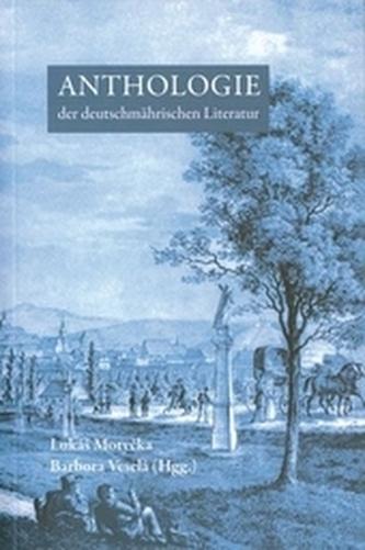 Anthologie der deutschmährischen Literatur