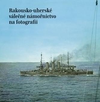 Rakousko-uherské válečné námořnictvo na fotografii
