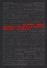 Vzájemný obraz souseda v polských a českých školních učebnicích