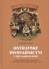 Ostravské pivovarnictví v éře kapitalismu