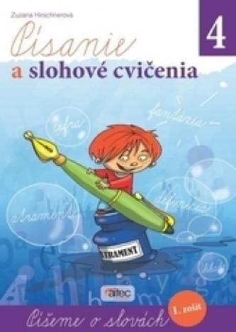 Písanie a slohové cvičenia pre 4. ročník ZŠ – 1. zošit - Hirschnerová, Zuzana