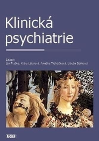 Klinická psychiatrie - Praško, Ján