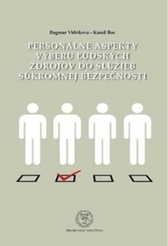 Personálne aspekty výberu ľudských zdrojov do služieb súkromnej bezpečnosti