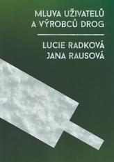 Mluva uživatelů a výrobců drog