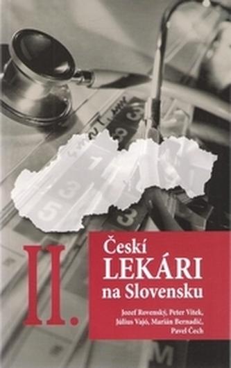 Českí lekári na Slovensku II.