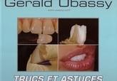Tipy a triky – 72 praktických rad pro zubní techniky