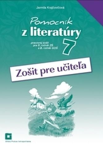 Zošit pre učiteľa k Pomocníku z literatúry pre 7. ročník ZŠ a 2. ročník GOŠ