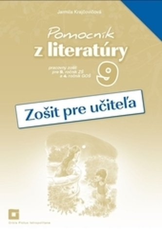 Zošit pre učiteľa k Pomocníku z literatúry pre 9. ročník ZŠ a 4. ročník GOŠ