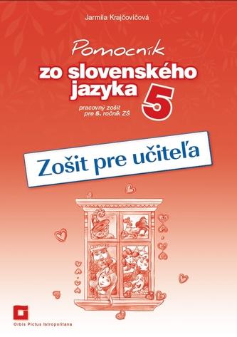 Zošit pre učiteľa k Pomocníku zo slovenského jazyka pre 5. ročník ZŠ