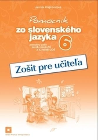 Zošit pre učiteľa k Pomocníku zo slovenského jazyka pre 6. ročník ZŠ a 1. ročník GOŠ