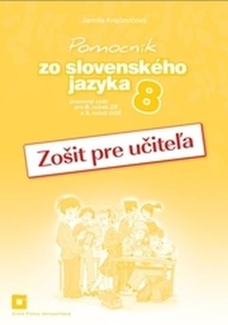 Zošit pre učiteľa k Pomocníku zo slovenského jazyka pre 8. ročník ZŠ a 3. ročník GOŠ