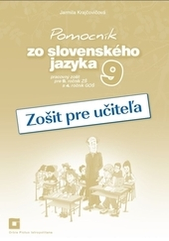 Zošit pre učiteľa k Pomocníku zo slovenského jazyka pre 9. ročník ZŠ a 4. ročník GOŠ